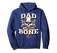 S Dad To The Bone Father S Day For Papa T Shirt Hoodie Navy