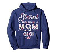 Blessed To Be Called Mom And Gigi T Shirt Mothers Day Hoodie Navy