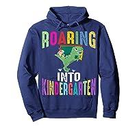 Happy First Day Of School Roaring Into Kindergarten Dinosaur Shirts Hoodie Navy