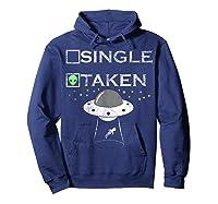 Funny Alien T Shirt Single Taken Joke Gifts Ufo Believer Hoodie Navy