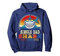 Vintage Single Dad Shark T Shirt Birthday Gifts For Family Hoodie Navy