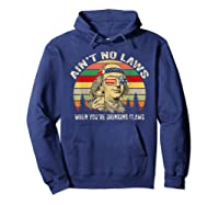 Vintage Ain T No Laws When You Re Drinking Claws Funny Shirt Hoodie Navy
