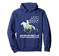 And Into The Forest I Go To Lose My Mind And Find My Soul T Shirt Hoodie Navy