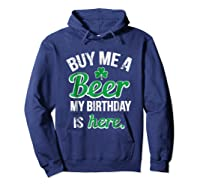 Funny Birthday Saint Patricks Day Buy Me A Beer T Shirt Hoodie Navy