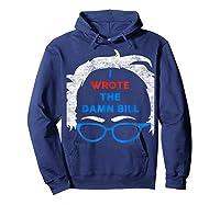 Wrote The Damn Bill Bernie Sanders 2020 Shirts Hoodie Navy