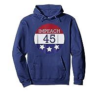 8645 Impeach 45 86 Him Patriotic Button T Shirt Hoodie Navy