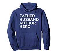 Father Husband Author Hero Daddy Father S Day Shirts Hoodie Navy