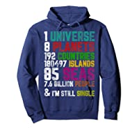 Single Tshirt I Am Single Funny T Shirt For  Hoodie Navy