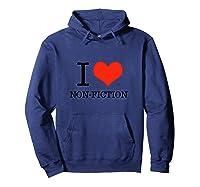 I Love Nonfiction Docutary Journalism Writing Tv News T Shirt Hoodie Navy
