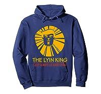 The Lyin King Impeach Anti Trump T Shirt Hoodie Navy