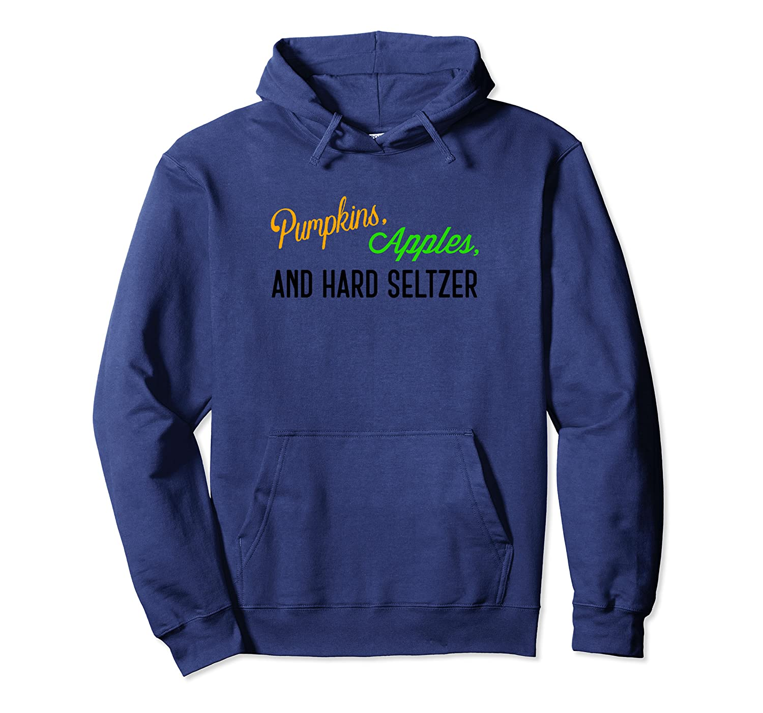 Pumpkins, Apples And Hard Seltzer's Shirts Unisex Pullover Hoodie