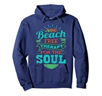 The Beach Free Therapy For The Soul Shirts Hoodie Navy