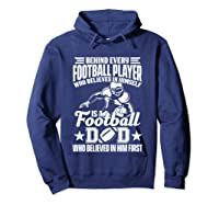 Behind Every Football Player Is A Football Dad Game Day Top T Shirt Hoodie Navy