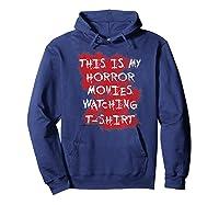 My Horror Movie Watching Tshirt - Scary Movie Lover Clothing Hoodie Navy