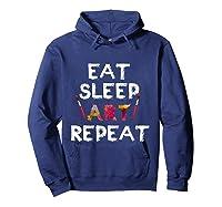 Eat Sleep Art Repeat T Shirt Funny Artist Creative Gift T Shirt Hoodie Navy