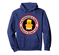 Deranged Donald The Emperor Is Obese Impeach Trump Now T Shirt Hoodie Navy