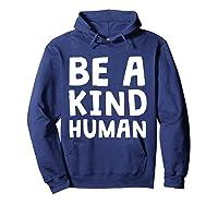 Be A Kind Human Tea Kindness Math School Anti Bully Shirts Hoodie Navy