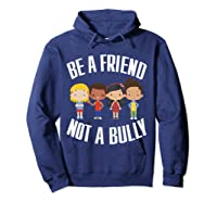 Anti Bullying Be A Friend Not A Bully Kindness T-shirt Hoodie Navy