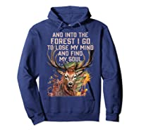 Into The Forest I Go To Lose My Mind Find My Soul Hunting Shirts Hoodie Navy