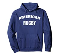 American Rugby T Shirt With Saying American Rugby T-shirt Hoodie Navy