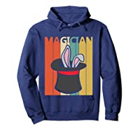 Magic Trick Rabbit Out Of A Hat Shirt Magician Gift T Shirt Hoodie Navy