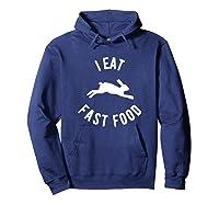 Rabbit Hunting Shirt I Eat Fast Food  Hoodie Navy