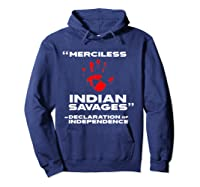 Merciless Indian Savages Declaration Of Independence Shirts Hoodie Navy