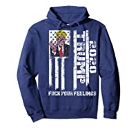 Trump 2020 F Your Feelings Funny Donald Trump Election 2020 T Shirt Hoodie Navy