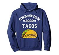Champion 2020 Tacos Eating Funny Mexican Taco Christmas Gift Shirts Hoodie Navy