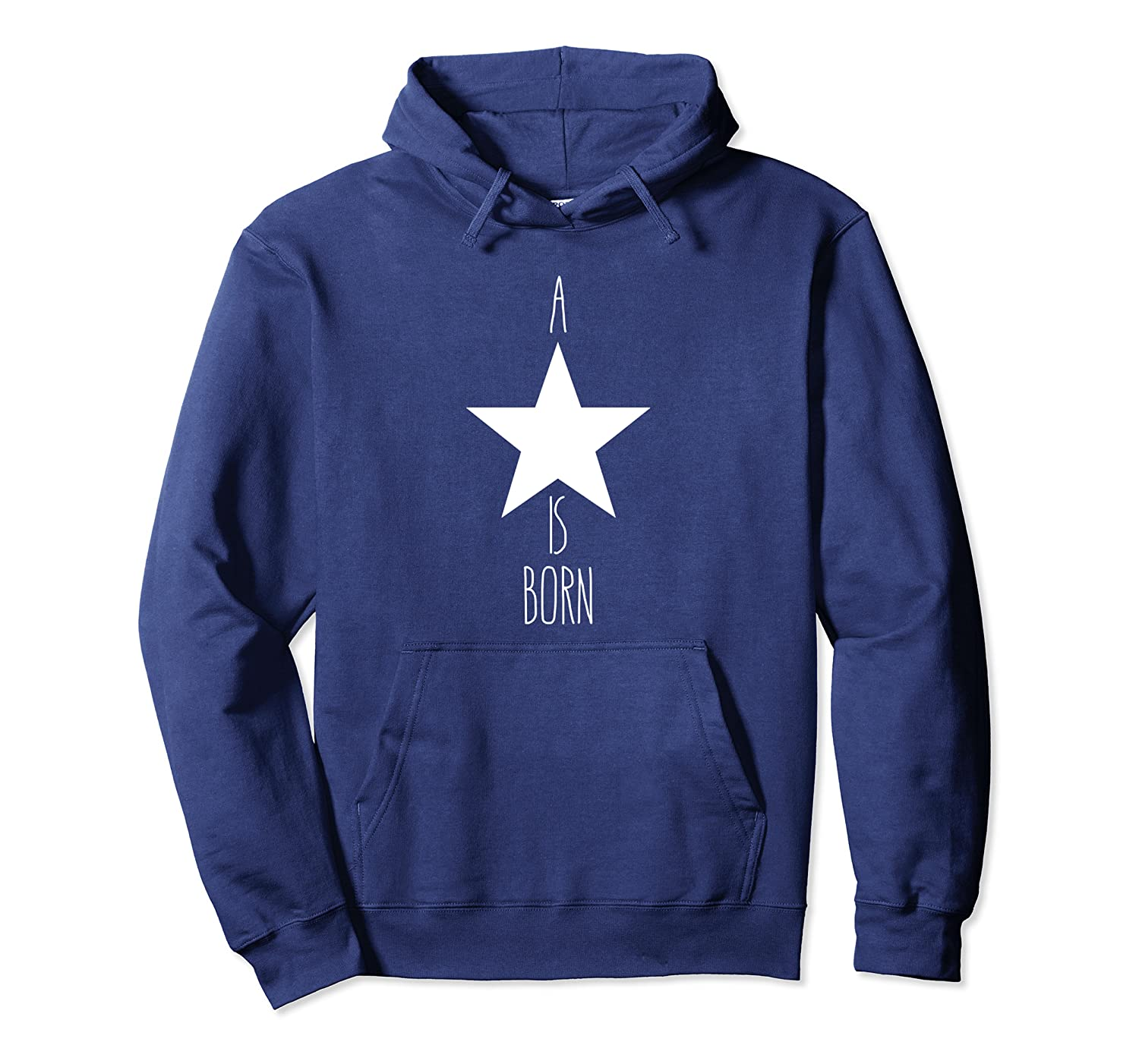A STAR IS BORN Tee 4 Men Women Kids Children Love Celebrity Pullover Hoodie