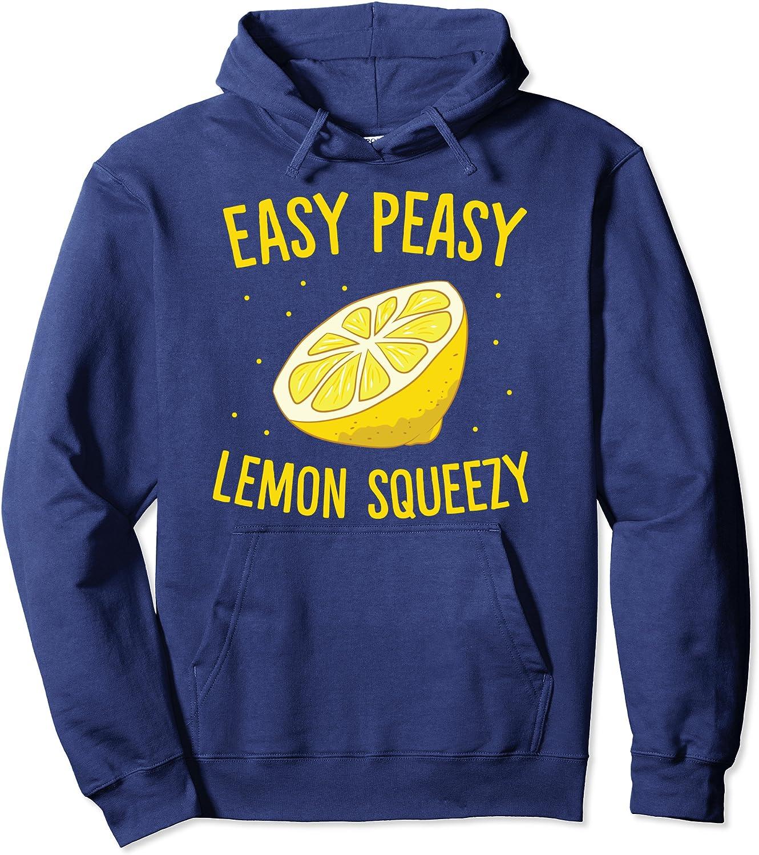Easy Peasy Lemon Squeezy Funny H Summer Lemons Lemonade 4 years warranty Max 50% OFF Pullover