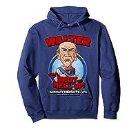 Walter Airway Heights Wa T Shirt Hoodie Navy