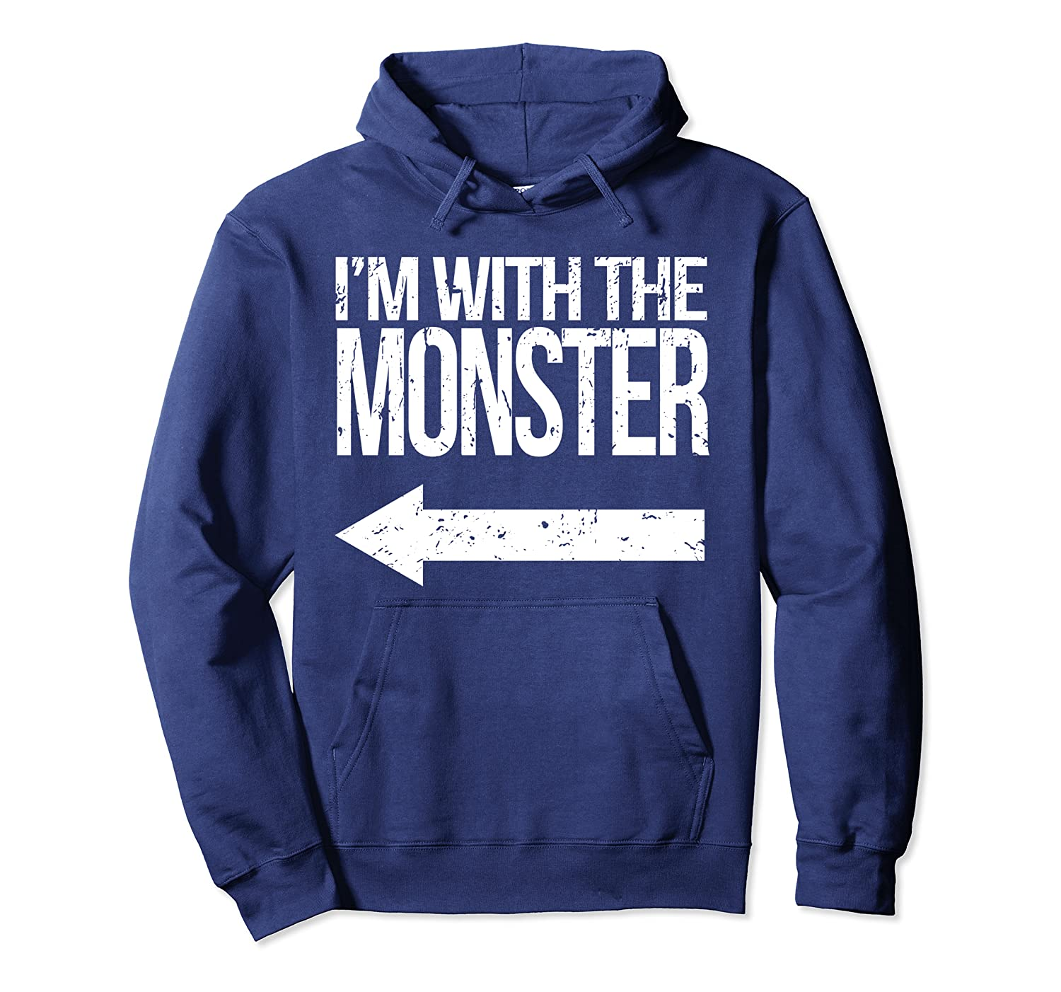Distressed I'm with the Monster Halloween Scary Gift Pullover Hoodie
