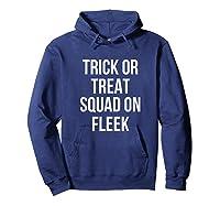 Trick Or Treat Squad On Fleek Halloween T-shirt Hoodie Navy