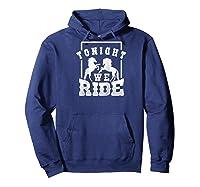 Horse Lover Shirt Tonight We Ride Horseback Riding Funny Raglan Baseball Tee Hoodie Navy
