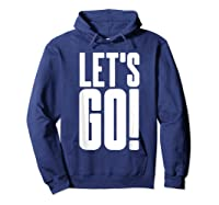 Let's Go Cool Gaming Meme Gift Epic Sports Fanatic Cheer Shirts Hoodie Navy