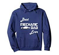 Best Car Mechanic Dad Ever T Shirt Funny Father S Day Gift Hoodie Navy