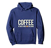 Coffee Is Like A Hug In A Mug Travel Cups Graphic Makers Shirts Hoodie Navy