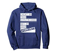 Don't Cheat On Your Workouts C213 Gym T Shirt Ness Mma Hoodie Navy