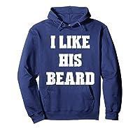 I Like His Beard Valentine T-shirt Hoodie Navy