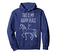 This Is My Happy Place Horse Lover T-shirt Horseback Riding Hoodie Navy