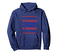 O'rourke 2020 Democrat Party Campaign Usa President Election Shirts Hoodie Navy