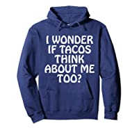 Wonder F Tacos Think About Me Too Shirts Hoodie Navy