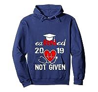 Earned Not Given Rn Registered Nurse 2019 Graduation T-shirt Hoodie Navy