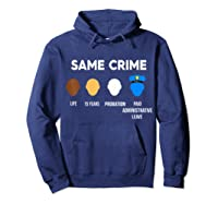 Same Crime Life 15 Years Probation Paid Administrative Leave Shirts Hoodie Navy