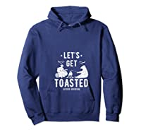 Camping Let's Get Toasted Camp Outdoor Gift For Campers T-shirt Hoodie Navy