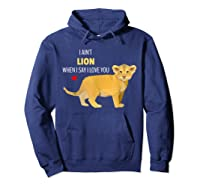 Ain't Lion When Say Love You Cute Lion Cub Pun Shirts Hoodie Navy
