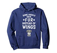 Some Angels Have Fur Instead Of Wings Miniature Schnauzer Shirts Hoodie Navy