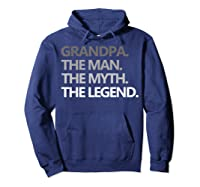 Grandpa The Man The Myth The Legend Father's Day Shirts Hoodie Navy