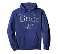 Bruja Af Shirt Halloween Wicca Witch Mexicana Chicana  Hoodie Navy